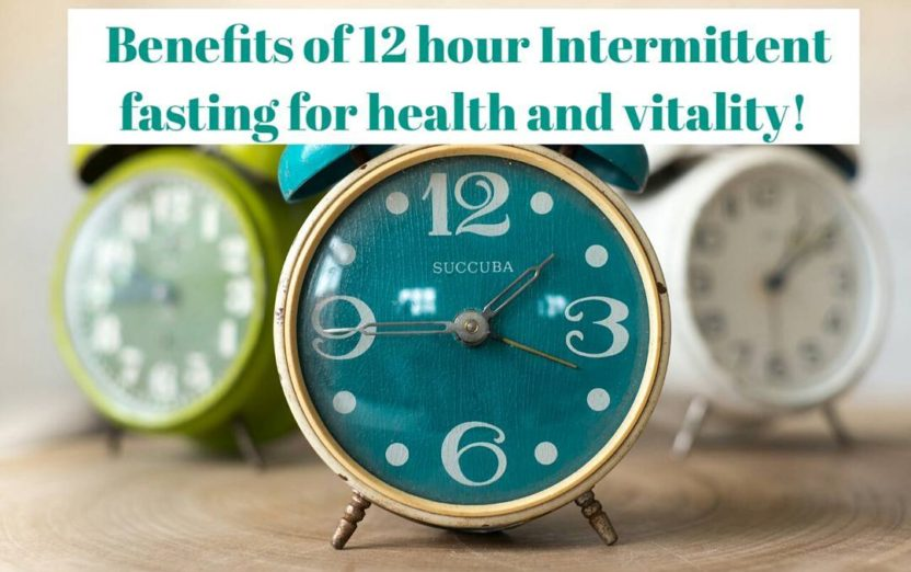 Amazing Benefits of 12 Hour Intermittent Fasting For Health and Vitality